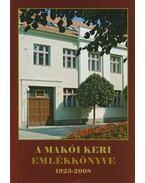 A makói Keri emlékkönyve 1923-2008 - Jámborné Balog Tünde, Szilágyi Sándor