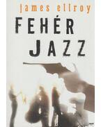 Fehér jazz - James Ellroy