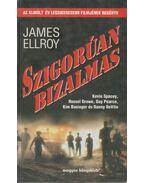 Szigorúan bizalmas - James Ellroy