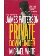 Private Down Under - James Patterson, Michael White