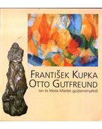 Frantisek Kupka - Otto Gutfreund Jan és Meda Mládek gyűjteményéből - Gellér Katalin