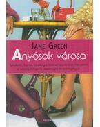 Anyósok városa - Jane Green