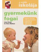 Gyermekünk fogai - Jane Kemp, Clare Walters