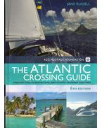 The RCC Pilotage Foundation Atlantic Crossing Guide: Preparation, passages and associated cruising grounds - Jane Russel
