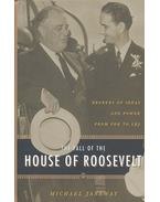The Fall of the House of Roosevelt - Brokers of Ideas and Power from FDR to LBJ - JANEWAY, MICHAEL