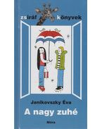 A nagy zuhé - Janikovszky Éva