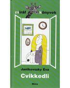 Cvikkedli - Janikovszky Éva