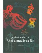 Ahol a madár se jár (dedikált) - Jankovics Marcell