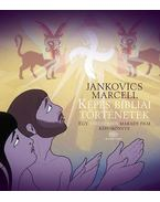 Képes bibliai történetek - Egy töredékben maradt film képeskönyve - Jankovics Marcell