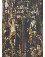 A lőcsei Szent Jakab templom szárnyasoltárai - Jankovics Marcell, Méry Gábor