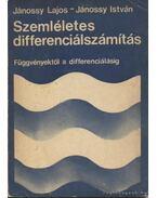 Szemléletes differenciálszámítás - Jánossy Lajos, Jánossy István