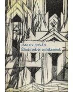 Élmények és emlékezések - Jánosy István