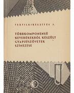 Többkomponensű keverékekből készült gyapjúszövetek színezése - Jantai Árpád, Mihalik Béla