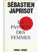 La passion des femmes - Japrisot, Sebastien