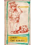 Übü király avagy a lengyelek - Jarry, Alfred