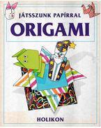 Játsszunk papírral origami - Needham, Kate