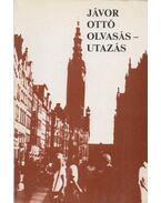 Olvasás - utazás (Dedikált) - Jávor Ottó