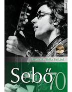 SEBő 70 (CD MELLÉKLETTEL) - Jávorszky Béla Szilárd