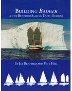 Building Badger & the Benford Sailing Dory Designs - Jay Benford, Pete Hill