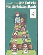 Die Knilche von der letzten Bank - Aus Kindermund und Pennälerheften - JEAN-CHARLES