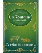 A róka és a farkas - Jean De La Fontaine