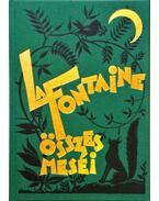 La Fontaineösszes meséi - Jean De La Fontaine