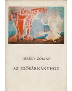 Az idősárkányhoz - Jékely Zoltán