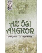 Az ősi Angkor (dedikált) - Jelen János, Kuszinger Róbert