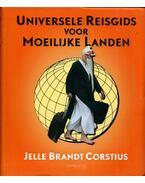 Universele Reisgids voor Moeilijke Landen - Jelle Brandt Corstius