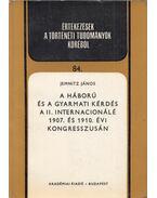 A háború és a gyarmati kérdés a II. Internacionálé 1907. és 1910. évi kongresszusán - Jemnitz János