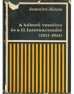 A háború veszélye és a II. Internacionálé (1911-1914) - Jemnitz János