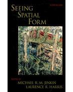 Seeing Spatial Form - JENKIN, MICHAEL R, M, - HARRIS, LAURENCE R,