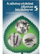A növényvédelmi állattan kézikönyve 5. - Jermy Tibor, Balázs Klára
