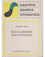 Oltás, szemzés, dugványozás - Jeszenszky Árpád