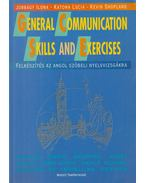 General Communication Skills and Exercises - Jobbágy Ilona, Katona Lucia, Kevin Shopland