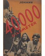 40000 kilométer - JOHANN, A. E.