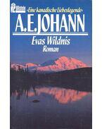 Evas Wildnis - JOHANN, A. E.