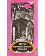 Werther szerelme és halála - Johann Wolfgang Goethe