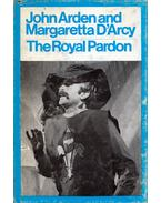 The royal pardon, or, The soldier who became an actor - John Arden, Margaretta D'Arcy