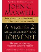 A vezetés 21 megcáfolhatatlan törvénye - John C. Maxwell