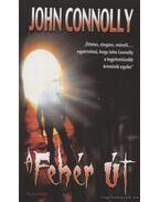 A Fehér út - John Connolly