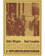 Gyilkosság a diplomatanegyedben - John Dinges, Saul Landau