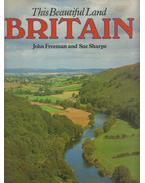 This Beautiful Land - Britain - John Freeman, Sue Sharpe