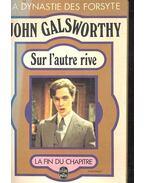 Sur l'autre rive - John Galsworthy