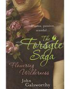 The Forsyte Saga: Flowering Wilderness - John Galsworthy