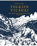 Tolkien világai - Középfölde helyszíneinek ihletői - John Garth