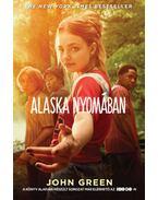 Alaska nyomában - filmes borítóval - John Green