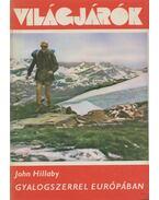 Gyalogszerrel Európában - John Hillaby