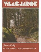 Gyalogszerrel Nagy-Britanniában - John Hillaby