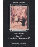 Levél a vallási türelemről - JOHN LOCKE